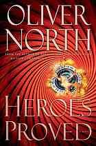 Heroes Proved  Author:Oliver North  Publisher:New York, NY : Threshold Editions, ©2012.  Edition/Format: Book : Fiction : EnglishView all editions and formats   Summary:In the year 2032, America is supposedly safe from terror, Iranian nuclear weaponry is no longer a threat, and the United Nations' treaties and technologies are keeping the peace. Then a suicide bomber targets Houston, Texas and a famous physicist is kidnapped. The ensuing search by a decorated U.S. Marine war hero and veteran…