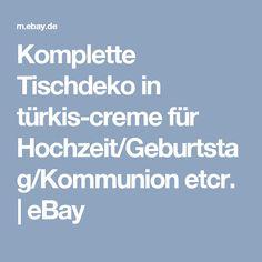 Komplette Tischdeko in türkis-creme für Hochzeit/Geburtstag/Kommunion etcr. | eBay