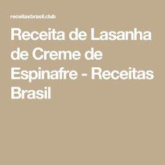 Receita de Lasanha de Creme de Espinafre - Receitas Brasil
