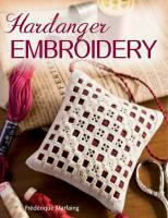 """""""Hardanger Embroidery"""" by Frederique Marfaing -- Ames Public Library."""