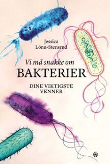 """Rose-Maries litteratur- og filmblogg: Jessica Lönn-Stensrud: """"Vi må snakke om bakterier.... Rose Marie, Books, Libros, Book, Book Illustrations, Libri"""