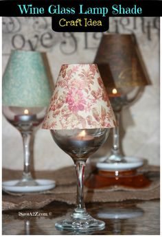 Paper craft project making wine glass lamp shades!  I had a total blast making this homemade project!  Perfect way to use those wine glasses and decorate on the cheap but still have it look totally classy! Pink Lamp Shade, Small Lamp Shades, Wine Glass Crafts, Jar Crafts, Wooden Lampshade, Project Free, Ace Hardware, Wine Guide, Mantle