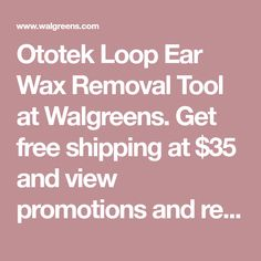 Ototek Loop Ear Wax Removal Tool at Walgreens. Get free shipping at $35 and view promotions and reviews for Ototek Loop Ear Wax Removal Tool Ear Wax Buildup, Ear Wax Removal Tool, Cream Of Tarter, How To Remove, Free Shipping, Health, Health Care, Salud