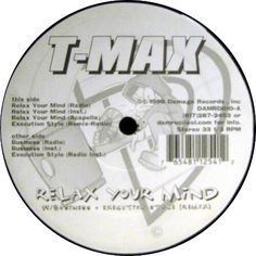 T-Max - Relax Your Mind / Business / Execution Style (R...