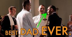 A gay wedding and the Best. Dad. Ever.