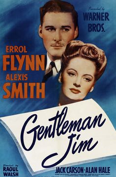 Gentleman Jim is a 1942 film starring Errol Flynn as heavyweight boxing champion James J. Corbett. The supporting cast includes Alexis Smith, Jack Carson, Alan Hale, William Frawley, and Ward Bond.