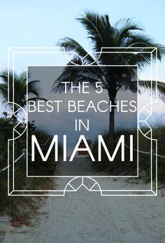 The 5 Best Beaches In Miami