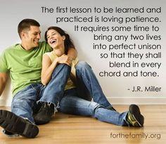 The first lesson to be learned and practiced is loving patience...