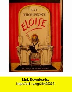Eloise Kay Thompson, Hilary Knight ,   ,  , ASIN: B000GLY6OO , tutorials , pdf , ebook , torrent , downloads , rapidshare , filesonic , hotfile , megaupload , fileserve