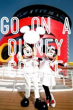 Go on a Disney cruise.. This WILL happen one day!! I want to take my whole family and just live, and be crazy!!