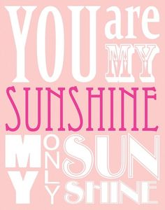You are my Sunshine Princess Room, You Are My Sunshine, Fine Art Prints, Mood, Quotes, Quotations, Art Prints, Quote, Shut Up Quotes