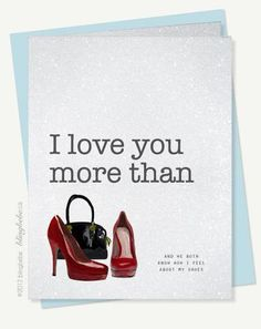 I Love You More Than My Shoes - Valentines Day Card