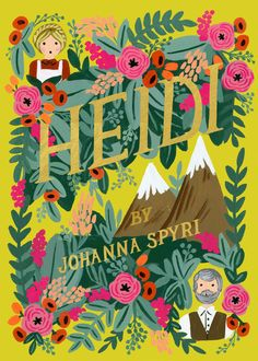 Heidi by Johanna Spyri. Published by Puffin Books. // Puffin in Bloom: A new line of classics with gorgeously illustrated covers by renowned stationery brand Rifle Paper Co.'s lead artist, Anna Bond. Anna Bond, Louisa May Alcott, Hayao Miyazaki, Green Gables, Illustrations Harry Potter, Graphic Design Magazine, Magazine Design, Illustrator, Beautiful Book Covers