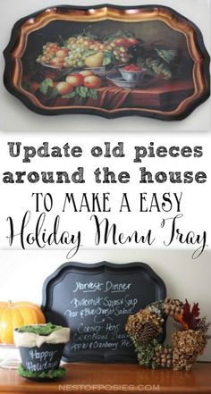 Make a Holiday Menu Tray.  Update old pieces around the house for pennies!