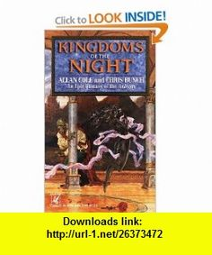 Kingdoms of the Night (9780345387325) Allan Cole, Chris Bunch , ISBN-10: 0345387325  , ISBN-13: 978-0345387325 ,  , tutorials , pdf , ebook , torrent , downloads , rapidshare , filesonic , hotfile , megaupload , fileserve