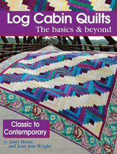 Log Cabin Quilts Los Conceptos Básicos y Más Allá