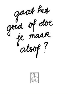 Gaat het goed of doe je maar alsof? #quotevandeaandachtgever
