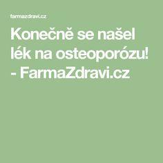 Konečně se našel lék na osteoporózu! - FarmaZdravi.cz