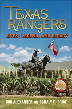 """Read """"Texas Rangers Lives, Legend, Legacy"""" by Bob Alexander available from Rakuten Kobo. Authors Bob Alexander and Donaly E. Brice grappled with several issues when deciding how to relate a general history of . Blood Of Heroes, New Mexico History, Sioux Nation, University Of North Texas, Mexican Revolution, Johnny D, Rough Riders, Texas Rangers, Rangers Baseball"""
