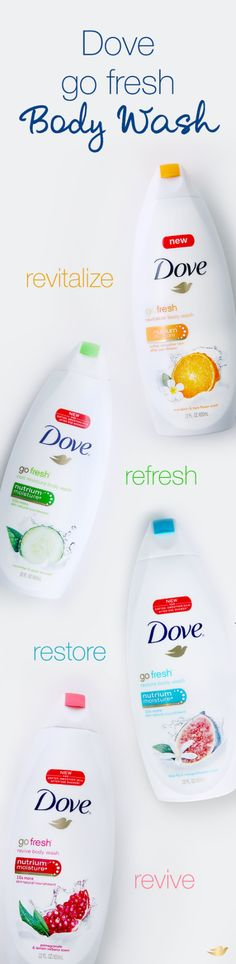 Dove go fresh Body Washes—refreshing scents, each with the care of Dove. Revive your morning routine and try one today: mandarin & tiare flower, blue fig & orange blossom, pomegranate & lemon verbena, or cucumber & green tea.
