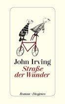 """Literatur: Der neue Roman von John Irving """"Straße der Wunder"""""""