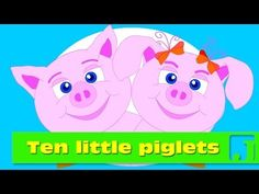 Ten Little Piglets   Funny, educational song for children. Have fun and learn numbers and counting from 1 to 10 and 10 to 1. One little, two little, three li...