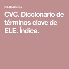CVC. Diccionario de términos clave de ELE. Índice.
