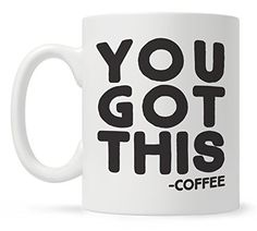 You Got This Funny Quote Coffee Mug, Funny Gift for Coworker Friend, Motivational Mug, Fun Mugs. 11oz mug Dishwasher and microwave safe Design printed on both sides of mug Eco Friendly and Lead-Free inks Mugs are packaged in a sturdy box with bubble wrap Designed and Printed in the USA Original design by Loftipop.