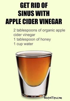 Sinus infection relief Warm water then add honey and ACV