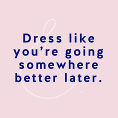 Contrary to popular belief, you don't NEED a reason to glam up ;)