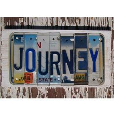 License Plate Sign - Funky Journey Word Block - Custom Words Available - Recycled Vintage Art - Salvaged Wood - Upcycled Artwork License Plate Crafts, License Plate Art, Journey Band, Journey Steve Perry, Word Block, Salvaged Wood, Recycled Art, Repurposed, Mahatma Gandhi