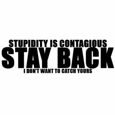 Stupidity is contagious