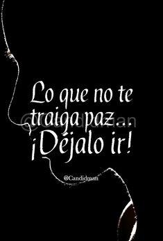 """Lo que no te traiga paz""... ¡Déjalo ir! - @Candidman #Candidman #Frases #Reflexion #Paz #Desapego #Desamor #DejarIr #Pinterest #Silueta"