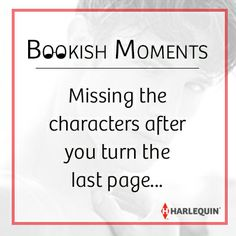 #BookishMoments Missing the characters after you turn the last page