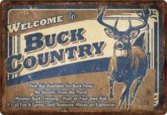 This rustic buck country sign is the perfect addition to your hunting cabin! This sign features rolled edges and embossed features to create a unique look. The durable weatherproof finish makes this t