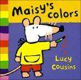 Maisy's Colors ( Maisy Book Series)