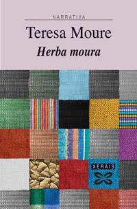 «Herba moura» de Teresa Moure, premio Xerais de novela 2005.