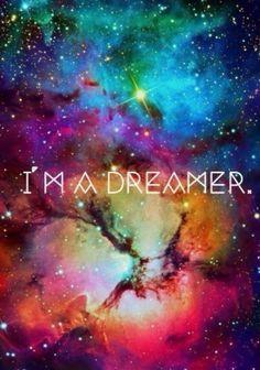 Dreamer is me ....