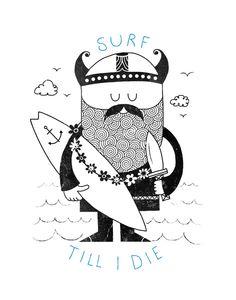 Surf till I die Art Print by Farnell | Society6