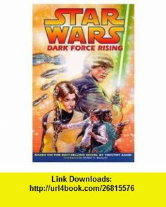 Star Wars Dark Force Rising TPB (9781569712696) Mike Baron, Timothy Zahn, Terry Dodson, Kevin Nowlan, Michael Stackpole , ISBN-10: 1569712697  , ISBN-13: 978-1569712696 ,  , tutorials , pdf , ebook , torrent , downloads , rapidshare , filesonic , hotfile , megaupload , fileserve