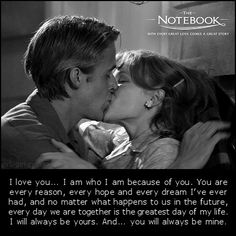 Thanks Nicholas Sparks for writing my vows for me! I love the idea of Nicholas Sparks' quotes as my vows. Love Quotes For Him, Cute Quotes, Great Quotes, Quotes To Live By, Inspirational Quotes, Mc Adams, Mrs Always Right, The Notebook Quotes, Romantic Movie Quotes