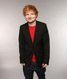 Ed Sheeran, I would love to meet him, I think we would be mates