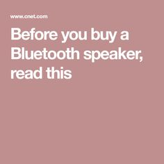 Before you buy a Bluetooth speaker, read this