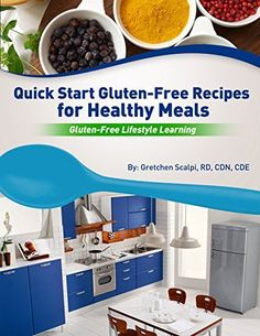 Quick Start Gluten-Free Recipes for Healthy Meals: Gluten-Free Lifestyle Learning by Gretchen Scalpi, http://www.amazon.com/dp/B00RM6TR9K/ref=cm_sw_r_pi_dp_kDQVub008PSJ4