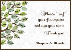"""Except it will say """"""""Leaf"""" your thumbprint on a branch, then sign your name below, so in the years to come we know who helped our marriage grow!"""""""