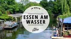 Hier kann man in BERLIN gut und sehr schön in Wassernähe essen.