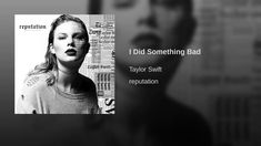 I Did Something Bad - Great song for Lilith's frame of mind, most of the time!