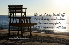 Beach Quote. The sand may brush off, the salt may wash clean....