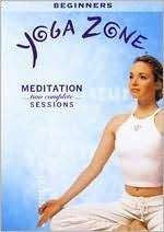 Yoga Zone: Meditation -- Two Complete Sessions