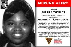 SIERRA THOMAS, Age Now: 33, Missing: 11/21/2002. Missing From ATLANTIC CITY, NJ. ANYONE HAVING INFORMATION SHOULD CONTACT: Atlantic City Police Department (New Jersey) 1-609-347-5780.